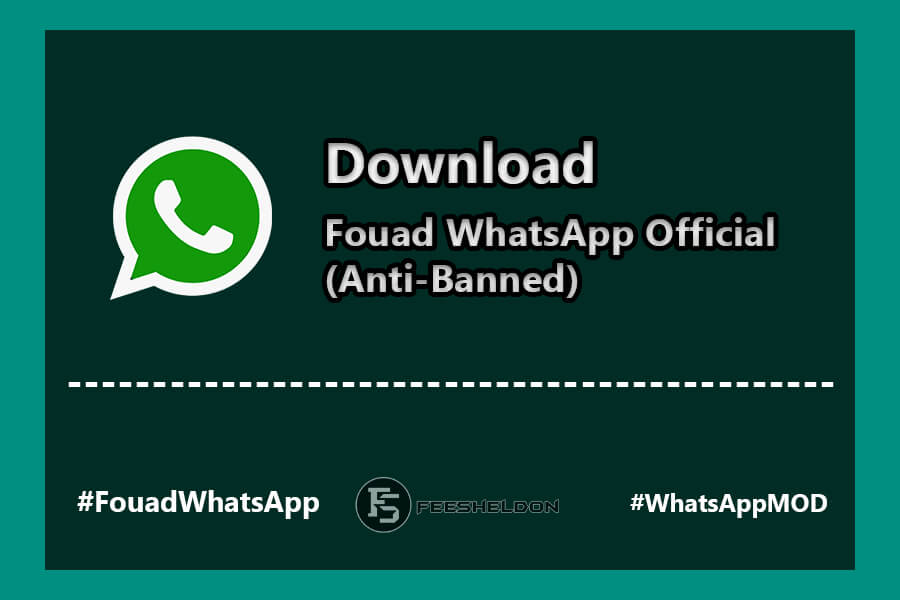 Download Fouad WhatsApp Official (Anti-Banned)
