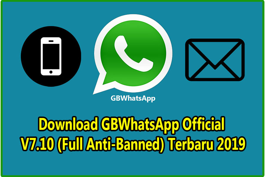 Download GBWhatsApp Official V7.10 (Full Anti-Banned) Terbaru 2019