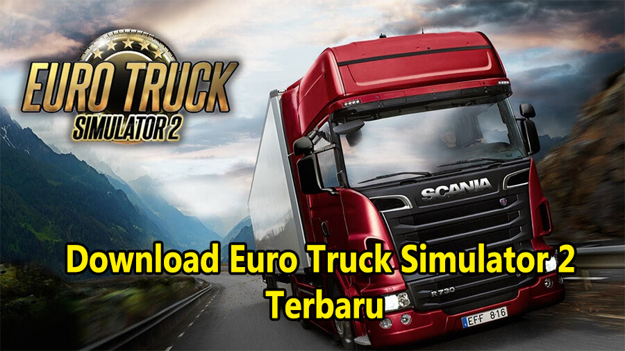 Download Euro Truck Simulator 2 V1.35.1.1s Full 65 DLC Terbaru