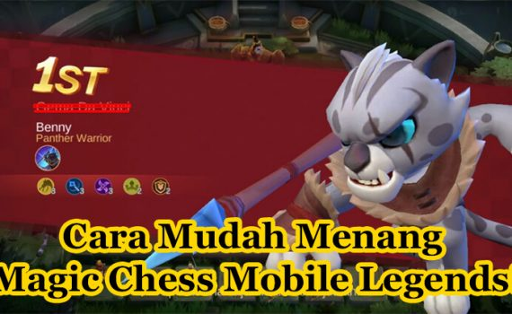 Cara Mudah Menang Magic Chess Mobile Legends!