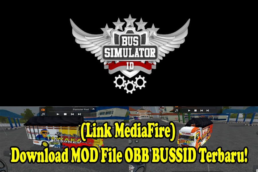 (Link MediaFire) Download MOD File OBB BUSSID Terbaru!